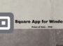 Square App for Windows