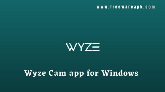 Wyze Cam app for Windows