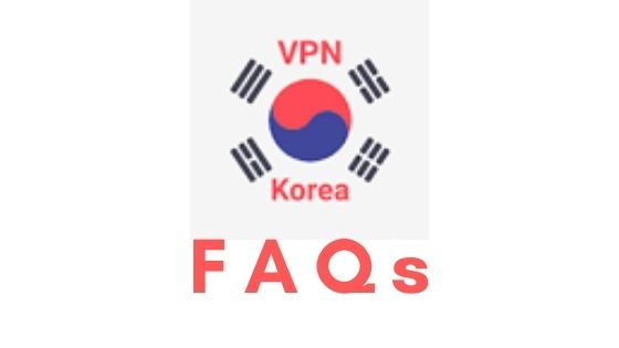 FAQs about Korean VPN