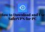 How to Download and Use SaferVPN for PC