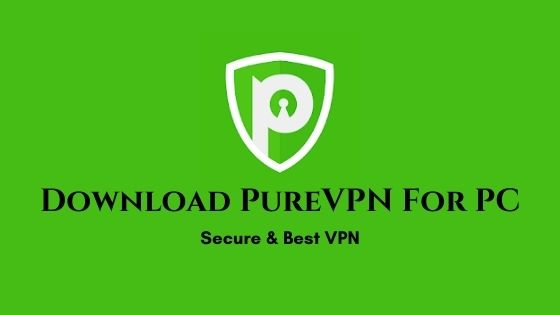 Download PureVPN For PC