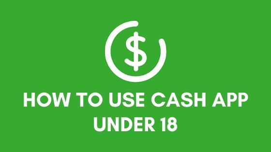 How to use cash app under 18